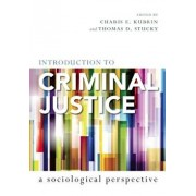 Introduction to Criminal Justice: A Sociological Perspective, Paperback/Charis E. Kubrin