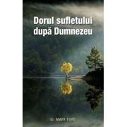 Dorul sufletului dupa Dumnezeu/Mary Ford