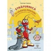 Strafurnica in cautarea Atlantidei. Manual de dictie pentru copii vol.2