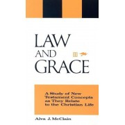Law and Grace: A Study of New Testament Concepts as They Relate to the Christian Life, Paperback