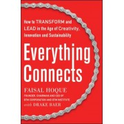 Everything Connects: How to Transform and Lead in the Age of Creativity, Innovation, and Sustainability, Hardcover
