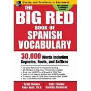 The Big Red Book of Spanish Vocabulary: 30,000 Words Through Cognates, Roots, and Suffixes, Paperback/Scott Thomas