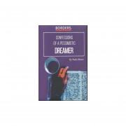 Confessions of a pessimistic dreamer