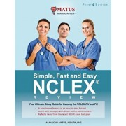 Simple, Fast and Easy NCLEX Review: Your Ultimate Study Guide for Passing the NCLEX-RN and PN (Full Color Version), Paperback/Alan John Matus