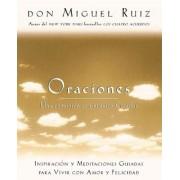 Oraciones: Una Comunion Con Nuestro Creador: Inspiracion y Meditaciones Guiadas Para Vivir Con Amor y Felicidad, Paperback