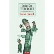 Matei Brunul/Lucian Dan Teodorovici