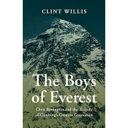 The Boys of Everest: Chris Bonnington and the Tragedy of Climbing's Greatest Generation, Paperback