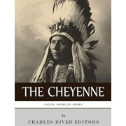 Native American Tribes: The History and Culture of the Cheyenne, Paperback/Charles River Editors