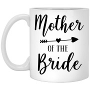 2320B - RTP - Wedding Quotes - Mother-Of-The-Bride - 11 oz. White Mug