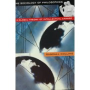 Sociology of Philosophies - A Global Theory of Intellectual Change (Collins Randall)(Paperback) (9780674001879)