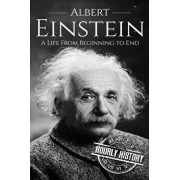 Albert Einstein: A Life from Beginning to End, Paperback/Hourly History