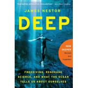 Deep: Freediving, Renegade Science, and What the Ocean Tells Us about Ourselves, Paperback