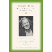 Thomas Berry Selected Writings on the Earth Community, Paperback/Thomas Berry