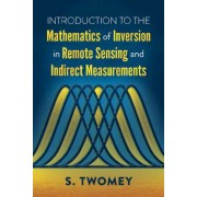 Introduction to the Mathematics of Inversion in Remote Sensing and Indirect Measurements (Twomey S)(Paperback / softback) (9780486832982)