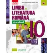 Limba si Literatura Romana. Clasa a X-A - Standard - Anca Roman Dumitra Stoica