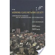 Working-Class Network Society - Communication Technology and the Information Have-Less in Urban China (Qiu Jack Linchuan)(Cartonat) (9780262170062)