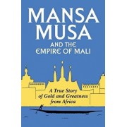 Mansa Musa and the Empire of Mali, Paperback/P. James Oliver