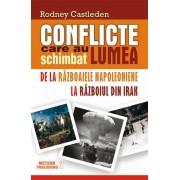 Cartea Conflicte care au schimbat lumea. De la Razboaiele Napoleoniene la Razboiul din Irak, Vol 2