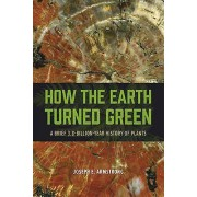 How the Earth Turned Green by Joseph E. Armstrong