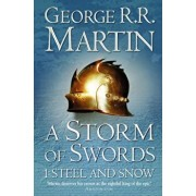 A storm of swords, Steel and Snow, Vol. 1/George R. R. Martin