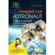 Intreaba-l pe astronaut - Tom Jones