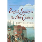 Penguin Social History of Britain - English Society in the Eighteenth Century (Porter Roy)(Paperback) (9780140138191)