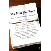 The First Five Pages: A Writer's Guide to Staying Out of the Rejection Pile, Paperback/Noah Lukeman