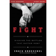 Fight Study Guide: Winning the Battles That Matter Most, Paperback