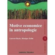 Motive economice in antropologie/Laurent Bazin, Monique Selim