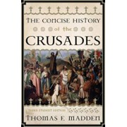 Concise History of the Crusade PB, Paperback/Thomas F. Madden