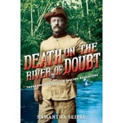 Death on the River of Doubt: Theodore Roosevelt's Amazon Adventure, Hardcover