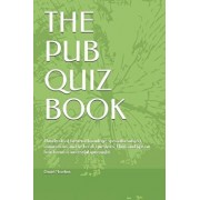 The Pub Quiz Book: Hundreds of General Knowlege, Specialist Subject, Connections and Tie Break Questions. Hints and Tips on How to Run a, Paperback/Daniel Morehen