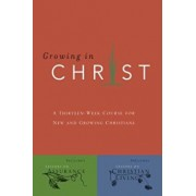 Growing in Christ: A 13-Week Course for New and Growing Christians, Paperback/Navigators