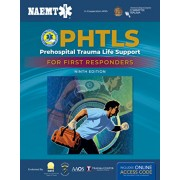 Phtls: Prehospital Trauma Life Support for First Responders Course Manual, Paperback/National Association of Emergency Medica