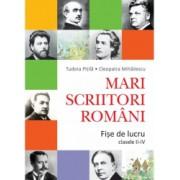 Mari Scriitori Romani - Fise de Lucru CLASELE II-IV