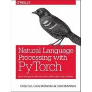Natural Language Processing with PyTorchlow, Paperback/Delip Rao