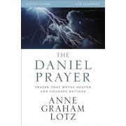 The Daniel Prayer: Prayer That Moves Heaven and Changes Nations, Paperback