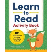 Learn to Read Activity Book: 101 Fun Lessons to Teach Your Child to Read, Paperback/Hannah Braun