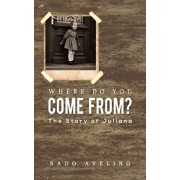 Where Do You Come From?, Paperback/Nado Aveling