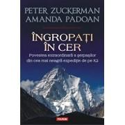 Ingropati in cer. Povestea extraordinara a serpasilor din cea mai neagra expeditie de pe K2/Peter Zuckerman, Amanda Padoan