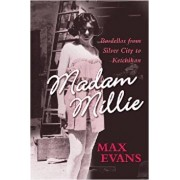 Madam Millie: Bordellos from Silver City to Ketchikan, Paperback/Max Evans