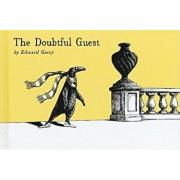 The Doubtful Guest, Hardcover/Edward Gorey