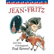 And Then What Happened, Paul Revere?, Paperback