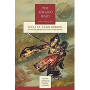 The Tokaido Road: A Novel of Feudal Japan, Paperback/Lucia St Clair Robson