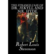 The Strange Case of Dr. Jekyll and Mr. Hyde by Robert Louis Stevenson, Fiction, Classics, Fantasy, Horror, Literary, Hardcover/Robert Louis Stevenson