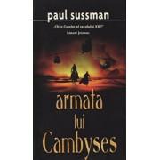 Armata lui Cambyses/Paul Sussman