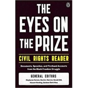 The Eyes on the Prize Civil Rights Reader: Documents, Speeches, and Firsthand Accounts from the Black Freedom Struggle, Paperback/Clayborne Carson
