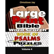 Large Print Bible WORDSEARCH ON THE BOOK OF PSALMS VOLUME 4.0: An Adult Bible Brain Game Series, Paperback/Omolove Jay