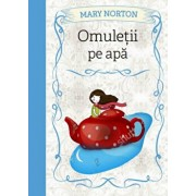 Omuletii pe apa/Mary Norton