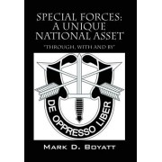 Special Forces: A Unique National Asset Through, with and by